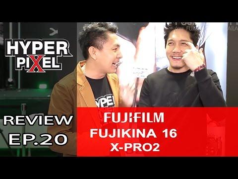 กล้อง Fuji X-PRO 2 กล้องโปรสุดหล่อแบบพี่ปั๊บ Potato จากงาน FUJIKINA'16 Thailand - Hyper Review EP.20