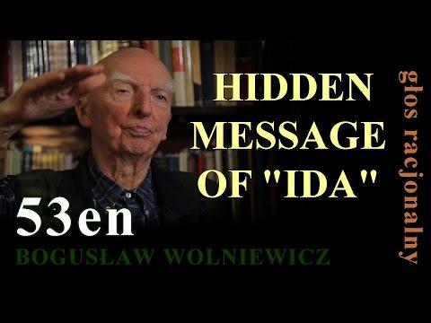 """Bogusław Wolniewicz   HIDDEN MESSAGE OF """"IDA"""""""