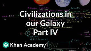 Detectable civilizations in our galaxy 4 | Cosmology & Astronomy | Khan Academy