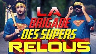 LA BRIGADE DES SUPERS RELOUS