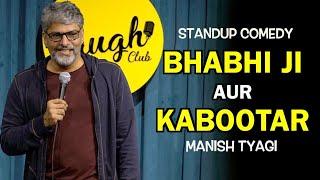 Bhabhi Ji Aur Kabootar I Stand up Comedy I Manish Tyagi