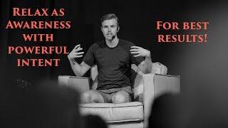 Resting as Awareness - Put Your Passion Into It! ~ Bentinho Massaro