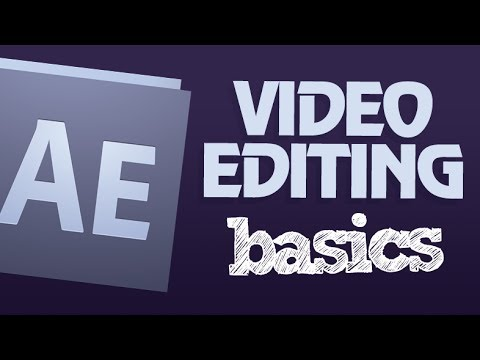 Video Editing Basics | After Effects Tutorial