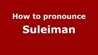 How to pronounce Suleiman (Spanish/Argentina) - PronounceNames.com