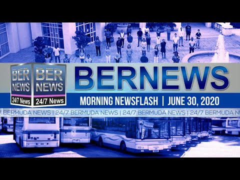 Bermuda Newsflash For Tuesday, June 30, 2020