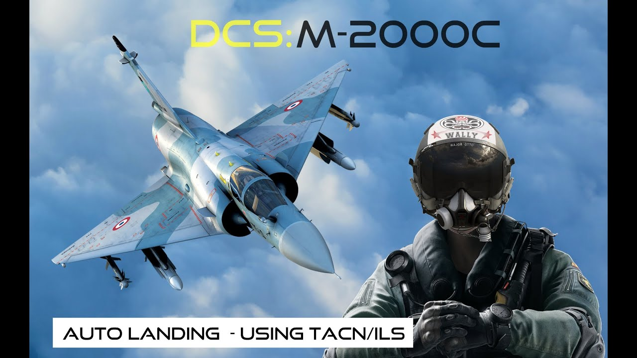 Download DCS: M-2000c auto landing using TACN & ILS with OttoTTV