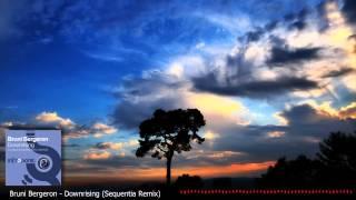 Bruni Bergeron - Downrising (Sequentia Remix)