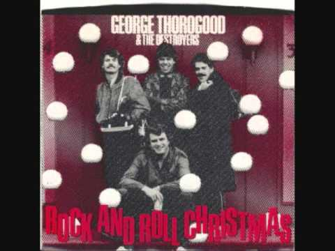 ROCK'N ROLL CHRISTMAS - GEORGE THOROGOOD.wmv