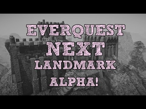Everquest Next Landmark: Alpha Gameplay!