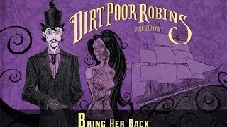 Watch Dirt Poor Robins Bring Her Back video