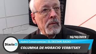 Horacio Verbitsky - Cuando Macri no está coucheado aparece el verdadero monstruo - 16 10 19