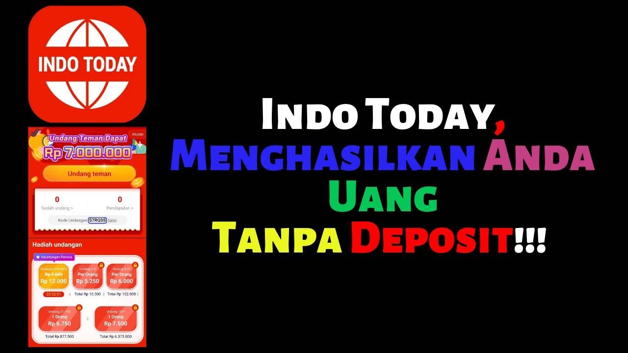 Indo Today, Menghasilkan Anda Uang Tanpa Deposit!!!