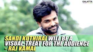 Sandi Kuthirai will be a visual-treat for the audience - Raj Kamal