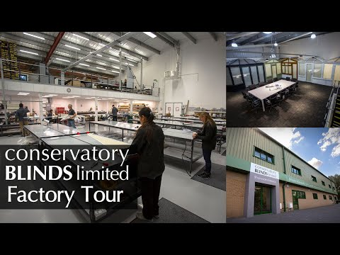 Conservatory Blinds Limited Factory Tour