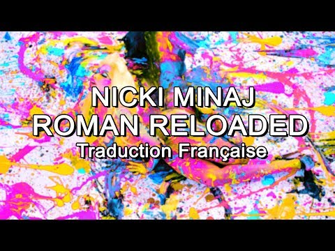 Nicki Minaj - Roman Reloaded [Traduction Française]