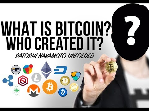 What is Bitcoin? Who Created It? Who is Satoshi Nakamoto?