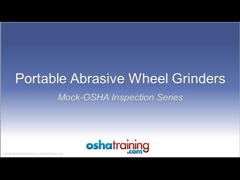 Free OSHA Training Tutorial - Portable Abrasive Wheel Grinders