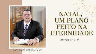 13/12/2020 - NATAL, UM PLANO FEITO NA ETERNIDADE