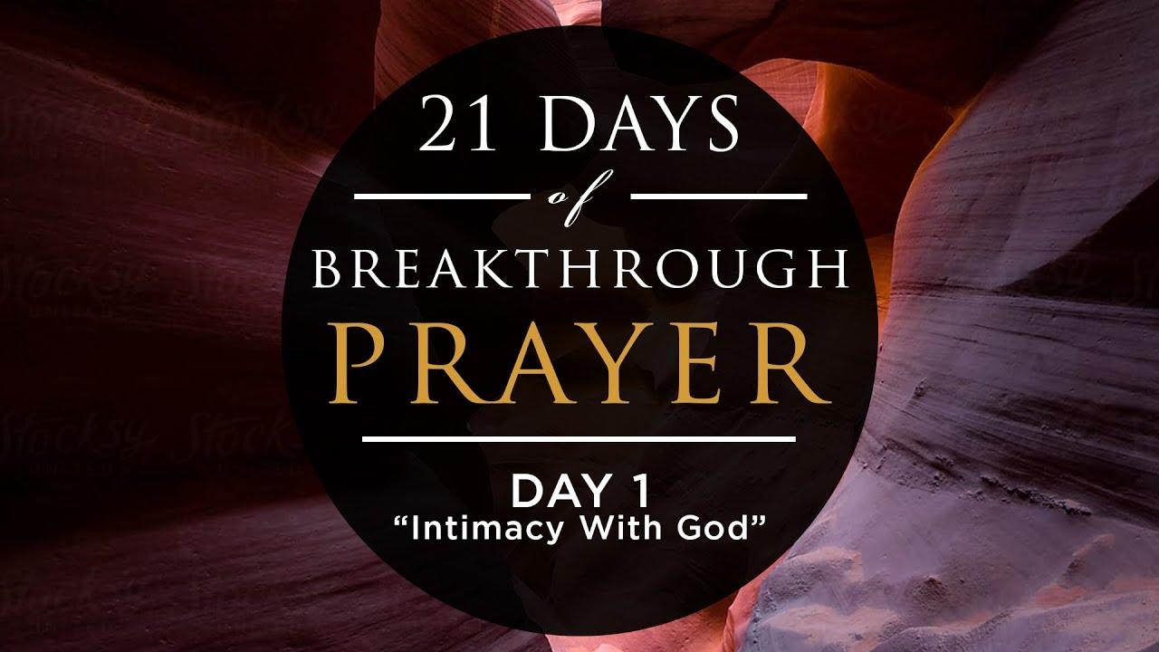 21 Days of Breakthrough Prayer - Day 1: Intimacy With God