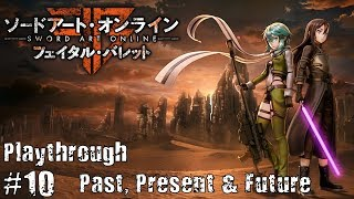 SAO: Fatal Bullet PS4 Playthrough #10 (Past, Present & Future)