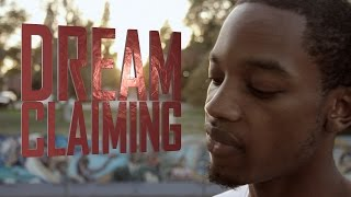 "Spoken Reasons: ""DREAM CLAIMING"" 