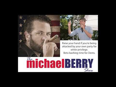 Michael Berry - Dems already hate Beto & his white male privilege
