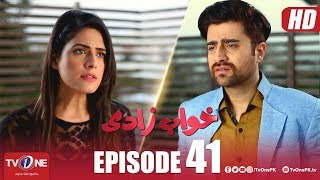 Khuwabzaadi | Episode 41 | TV One Drama | 9 January 2019