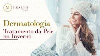 Tratamento da Pele no Inverno | Dermatologia