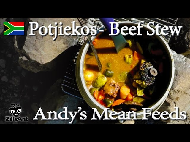 Andy's Mean Feeds - How to make Potjiekos (African  Stew)