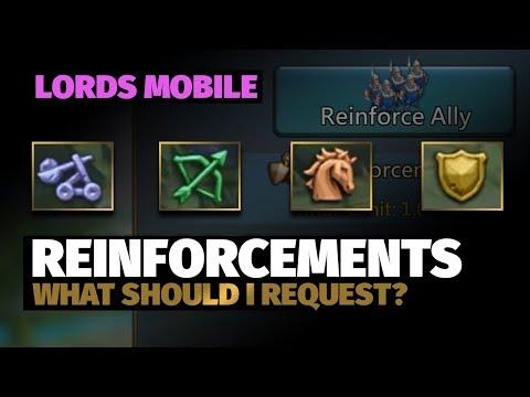 Lords Mobile : What Reinforcements Should I Request?