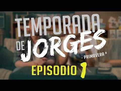 Temporada de Jorges // Primavera - Episodio 4