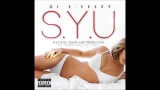 DJ E Feezy S Y U  feat  Plies, Trina, Super J & Young Star