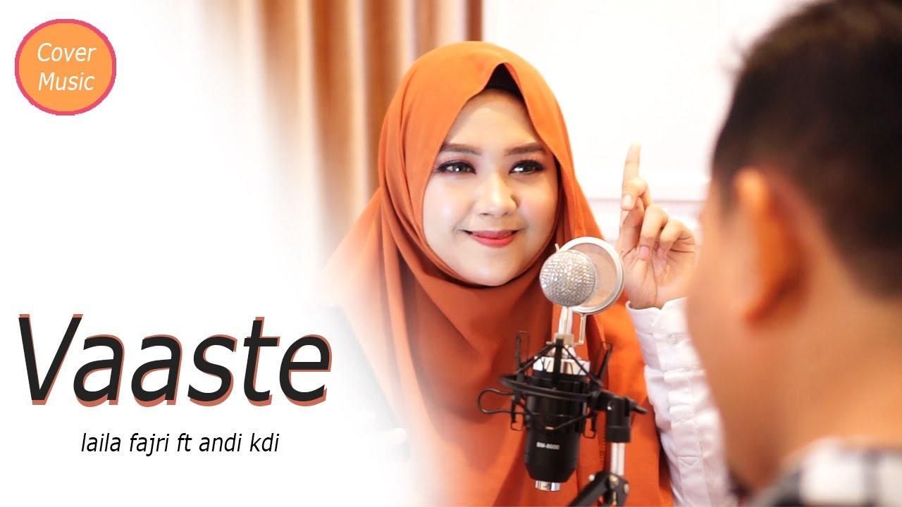 Download Vaaste | Laila fajri ft Andi kdi ( Cover ) - Dhvani Bhanushali