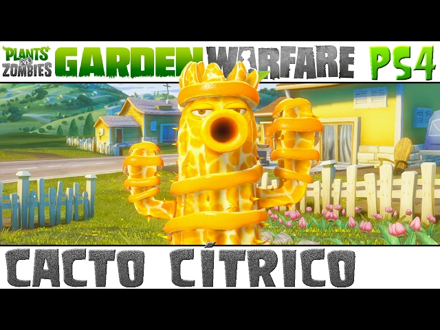 Plants vs. Zombies Garden Warfare - Cacto Cítrico