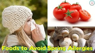 Foods to Avoid if You Have Spring Allergies