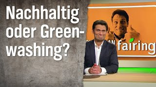 Nachhaltig oder Greenwashing?