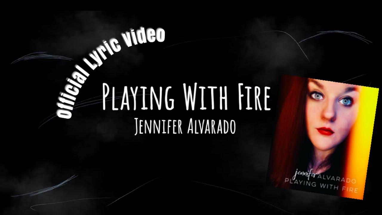 Jennifer Alvarado - Playing With Fire (Lyric Video)