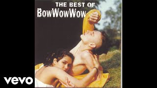 Bow Wow Wow - Aphrodisiac (Audio)