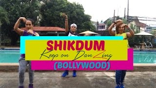 SHIKDUM (Bedroom Mix) by DHOOM | Bollywood|Dance Fitness|Keep on DanZing (KOD)