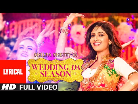 WEDDING DA SEASON song with LYRICS | Shilpa Shetty, Neha Kakkar, Mika Singh | T-Series