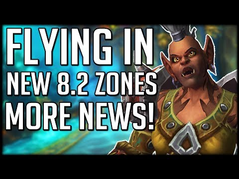 FLYING IN BOTH NEW ZONES! More Patch 8.2 Info | WoW BfA