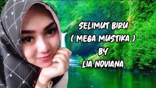 SELIMUT BIRU ( MEGA MUSTIKA ) - LIA NOVIANA Dangdut Melow ( Video Lirik )