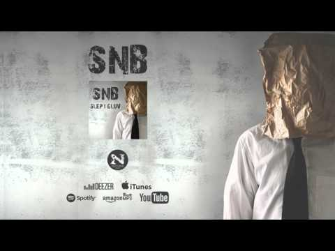 SNB - Slep i gluv [official audio]