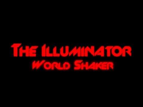 The Illuminator - World Shaker