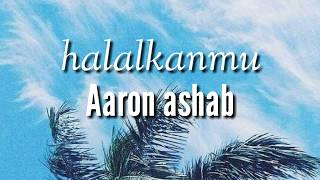 Download Halalkanmu - aaron ashab ( lirik)