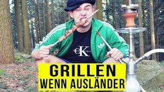 Wenn AUSLÄNDER GRILLEN gehen ..