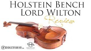 Holstein Bench Lord Wilton Violin from Fiddlershop