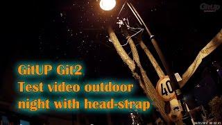 GitUP Git2 test head-strap night video
