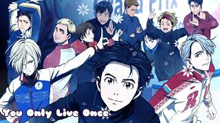 Yuri!!! On Ice Ending Full You Only Live Once Feat.