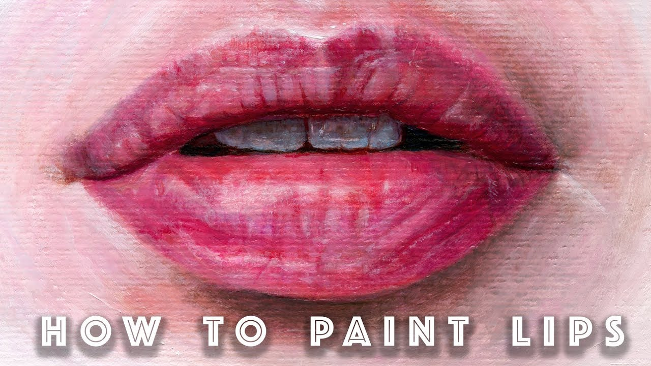 How To Paint Realistic Lips In Oils Mouth Oil Painting Timelapse Youtube